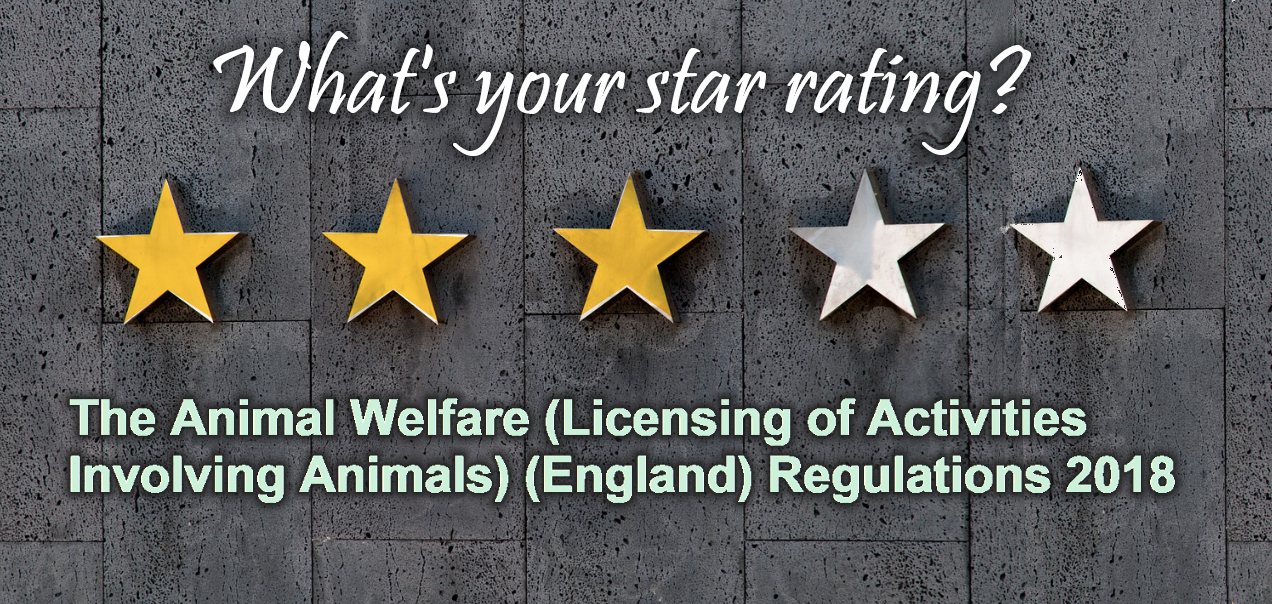 The Animal Welfare (Licensing of Activities Involving Animals) (England) Regulations 2018 Star Ratings